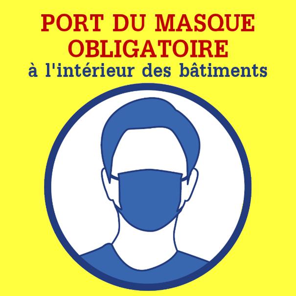 PORT DU MASQUE OBLIGATOIRE A L'INTERIEUR DES BATIMENTS